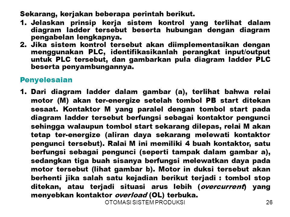 OTOMASI SISTEM PRODUKSI26 Sekarang, kerjakan beberapa perintah berikut.