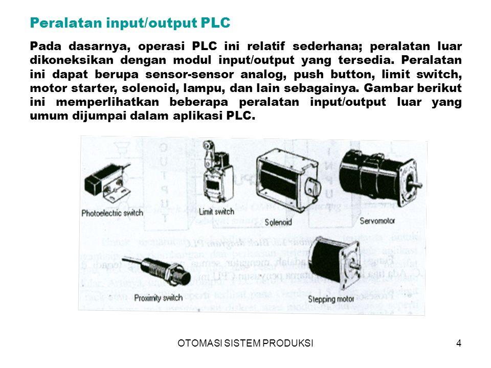 OTOMASI SISTEM PRODUKSI5 Koneksi peralatan dengan modul input/output PLC Koneksi yang mungkin dilakukan antara peralatan luar dengan modul input dan modul output PLC ditunjukkan dalam gambar di bawah ini.