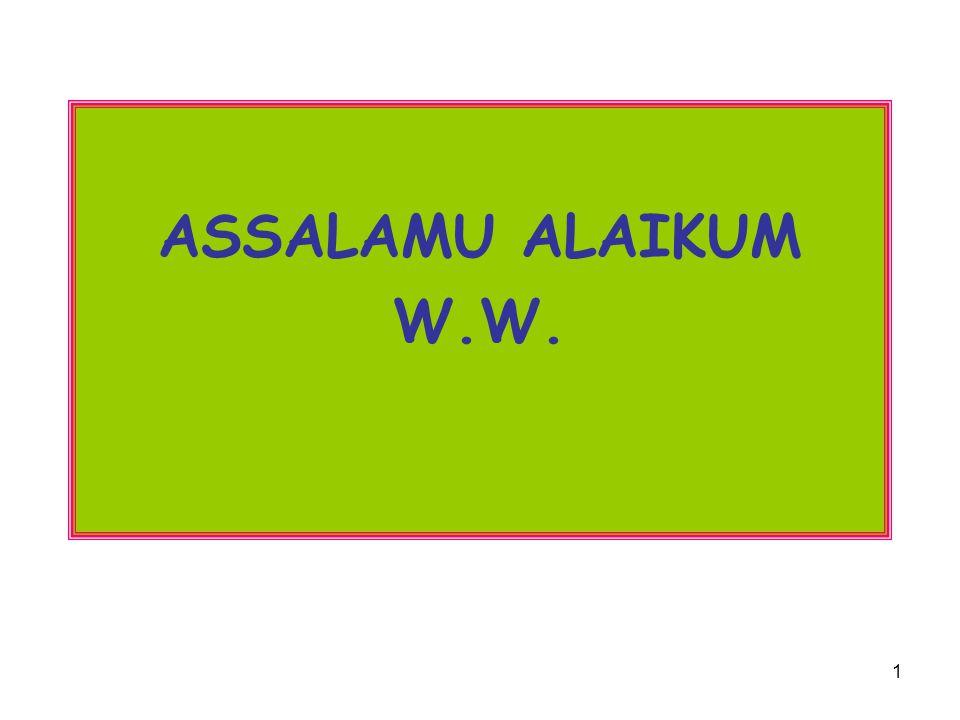 1 ASSALAMU ALAIKUM W.W.
