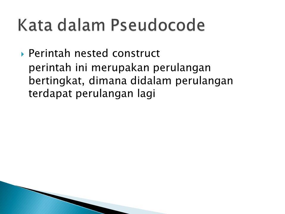  Perintah nested construct perintah ini merupakan perulangan bertingkat, dimana didalam perulangan terdapat perulangan lagi