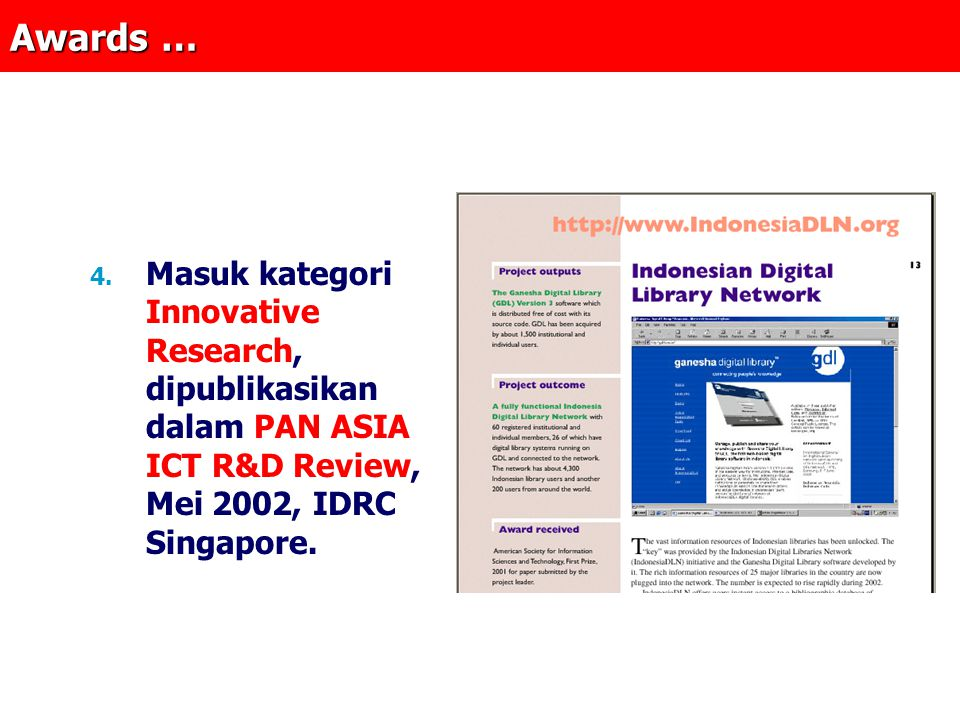 Awards … 3. Juara Pertama dari 2 nd SIG III ASIST International Paper Contest, November 2001, Washington DC. Participants: 16 countries, 33 papers. Ju