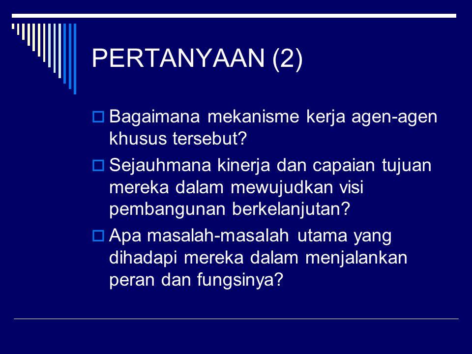 PERTANYAAN (2)  Bagaimana mekanisme kerja agen-agen khusus tersebut.