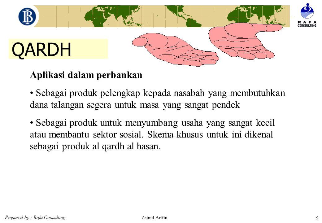 Prepared by : Rafa Consulting Zainul Arifin 45 Ketentuan Murabahah (Fatwa DSN : 04/DSN-MUI/IV/2000) Jika nasabah menjual barang tersebut sebelum masa angsuran berakhir, ia tidak wajib melunasi seluruh angsurannya.