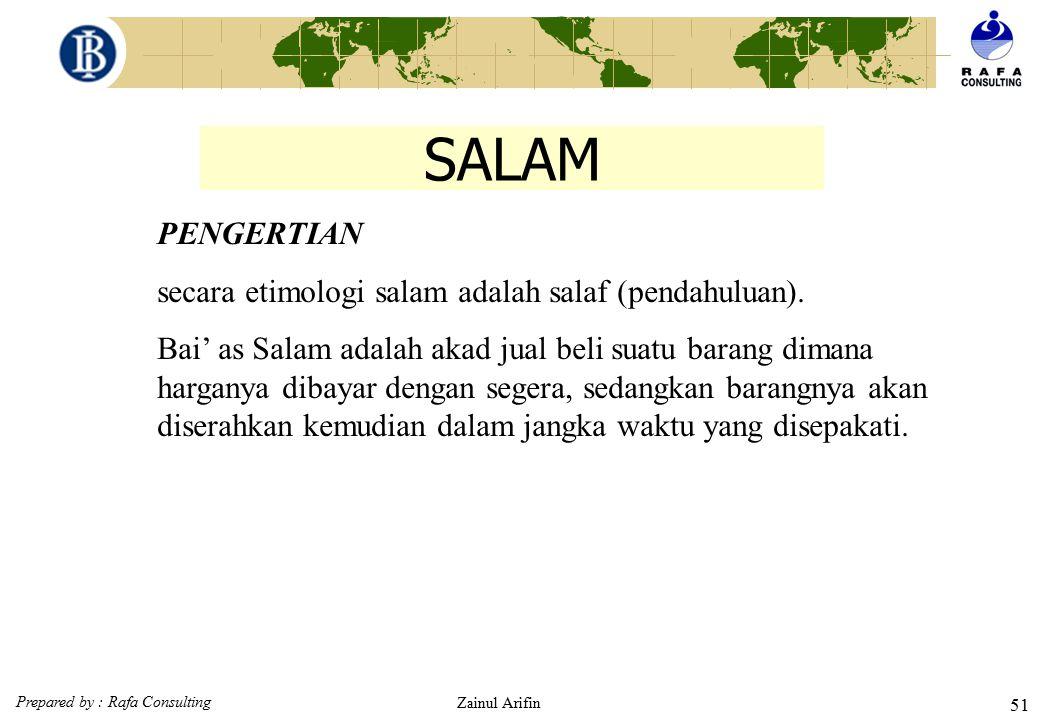 Prepared by : Rafa Consulting Zainul Arifin 50 SKEMA MURABAHAH TEKNIS PERBANKAN (Berdasarkan pesanan) BANK NASABAH PEMASOK 1.negosiasi 2. Akad jual be