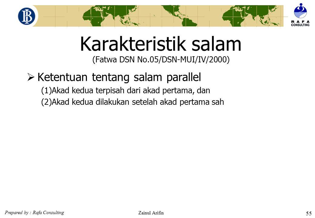 Prepared by : Rafa Consulting Zainul Arifin 54 Karakteristik salam (Fatwa DSN No.05/DSN-MUI/IV/2000)  Ketentuan tentang pembayaran (1)Alat bayar haru