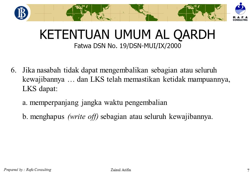 Prepared by : Rafa Consulting Zainul Arifin 37 Murabahah dalam teknis PERBANKAN Murabahah adalah akad jual beli antara bank selaku penyedia barang dengan nasabah yang memesan untuk membeli barang.