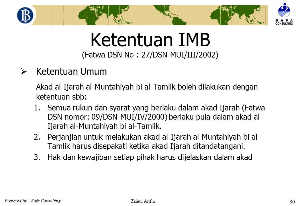 Prepared by : Rafa Consulting Zainul Arifin 79 IJARAH MUNTAHIA BI TAMLIK Ijarah muntahia bittamlik, disebut juga ijarah wa iqtina adalah perpaduan ant