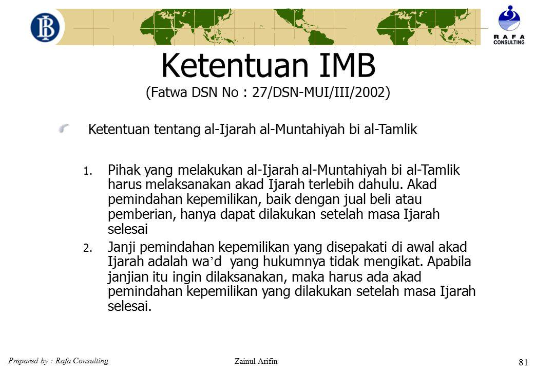 Prepared by : Rafa Consulting Zainul Arifin 80 Ketentuan IMB (Fatwa DSN No : 27/DSN-MUI/III/2002)  Ketentuan Umum Akad al-Ijarah al-Muntahiyah bi al-