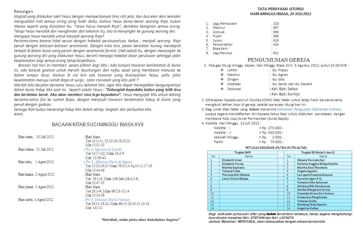 Hari senin, 30 Juli 2012: Hari biasa Yer 13:1–11, Ul 32:18-19,20,21 Mat 13:31-35 Hari selasa, 31 Juli 2012: Pw S.