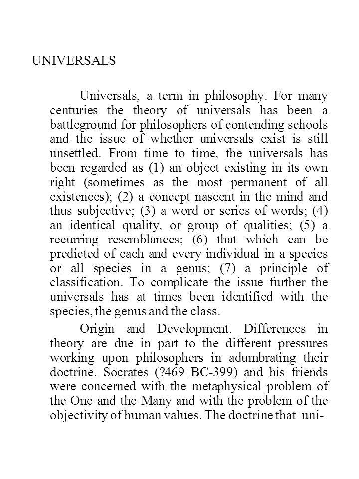 UNIVERSALS Universals, a term in philosophy.