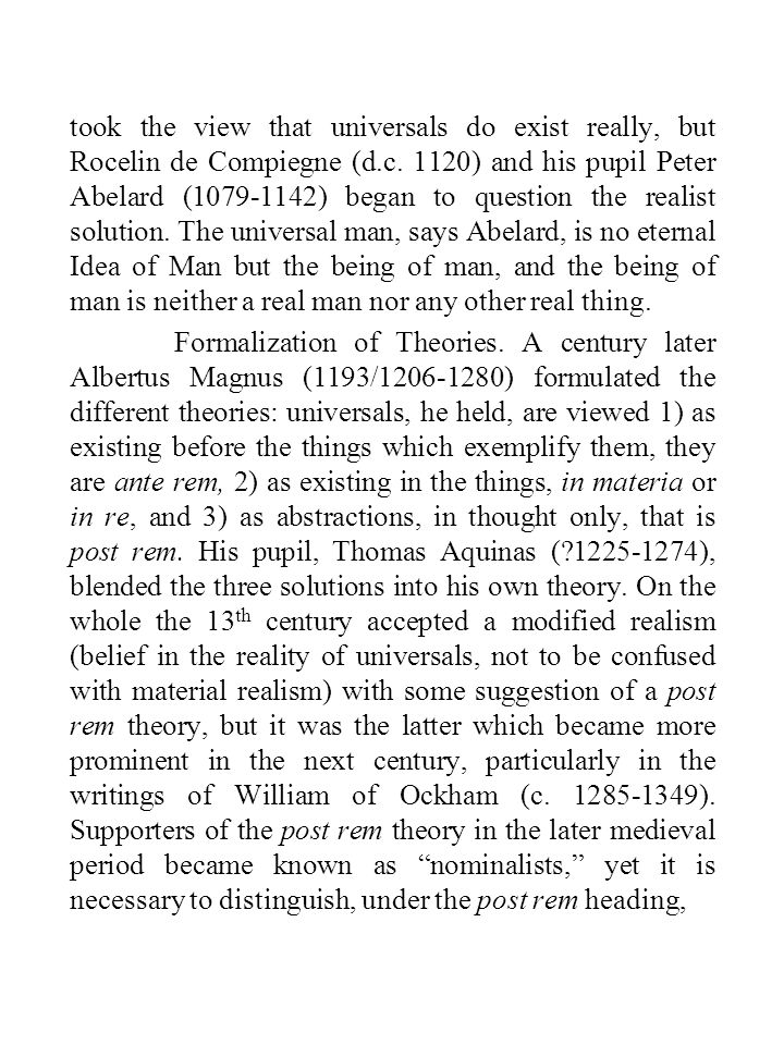 took the view that universals do exist really, but Rocelin de Compiegne (d.c.
