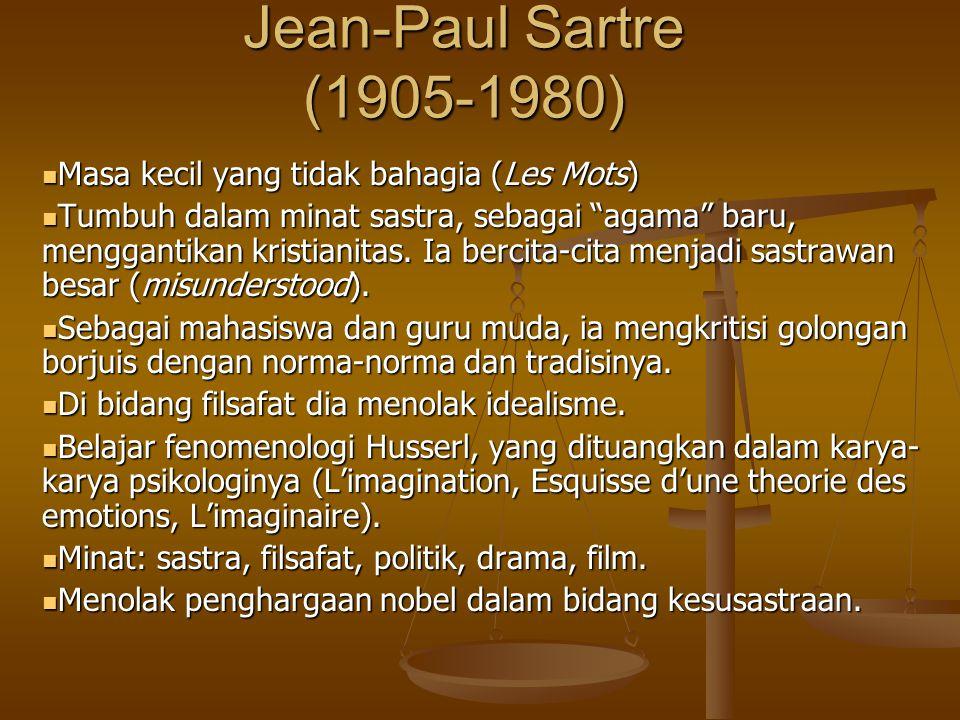 """Jean-Paul Sartre (1905-1980) Masa kecil yang tidak bahagia (Les Mots) Masa kecil yang tidak bahagia (Les Mots) Tumbuh dalam minat sastra, sebagai """"aga"""