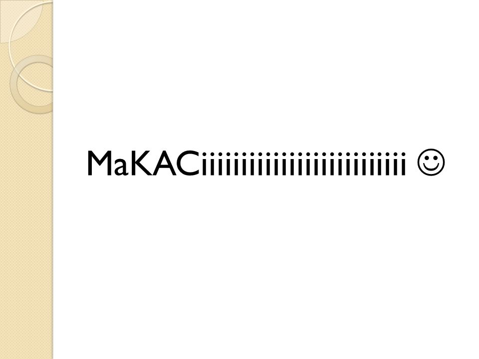 MaKACiiiiiiiiiiiiiiiiiiiiiiiiii