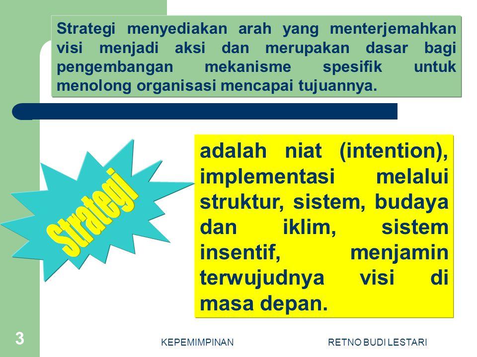 KEPEMIMPINANRETNO BUDI LESTARI 14 Misi adalah tujuan pokok organisasi dan alasan mendasar bagi eksistensi organisasi.
