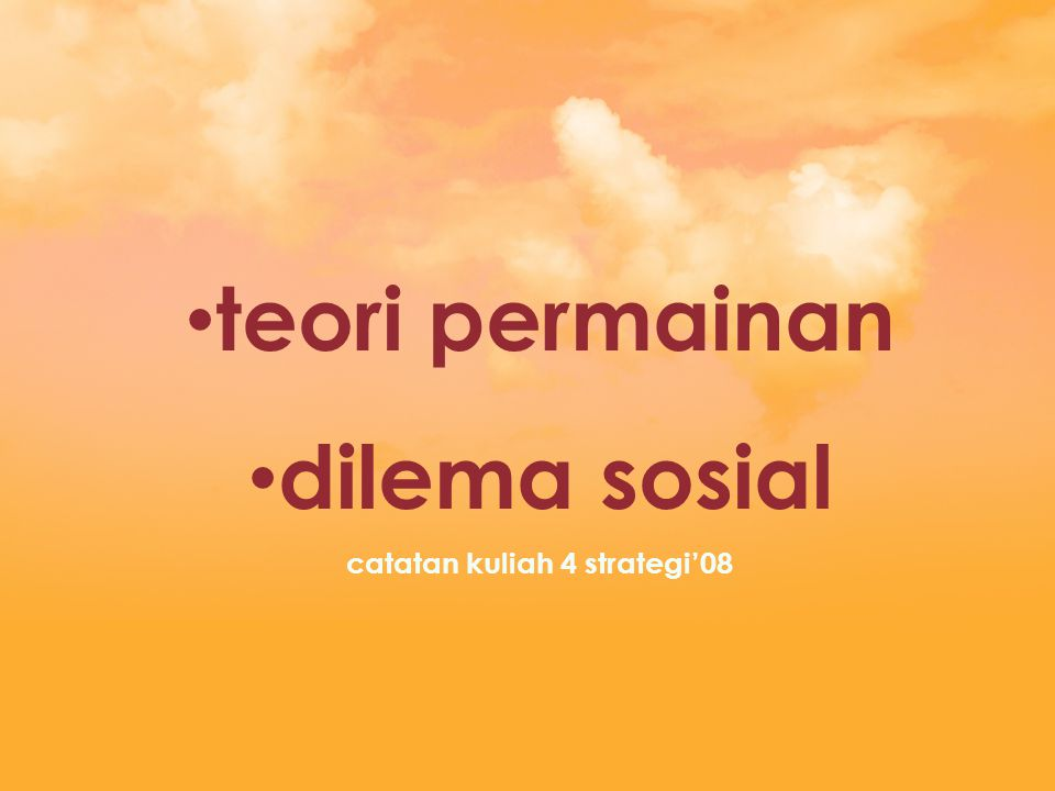 teori permainan battle of the sexes stag hunt pure coordination game prisoners' dilemma chicken/hawk-doves game trust game