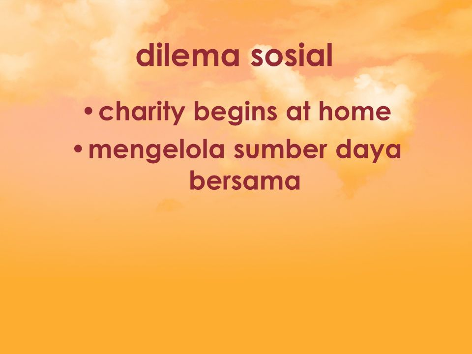 dilema sosial charity begins at home mengelola sumber daya bersama