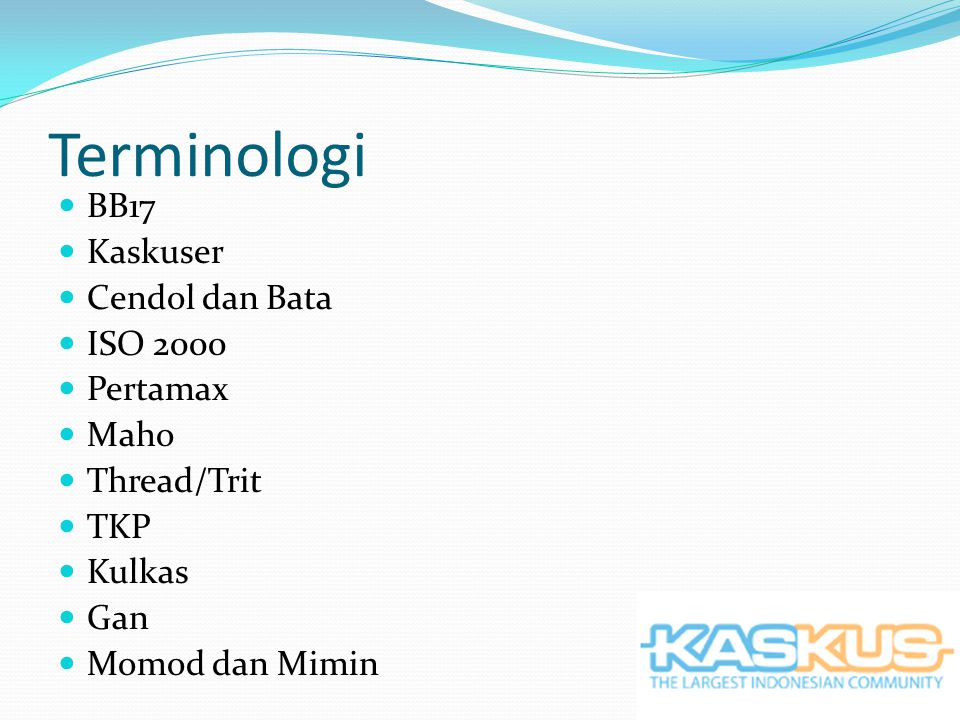 Terminologi BB17 Kaskuser Cendol dan Bata ISO 2000 Pertamax Maho Thread/Trit TKP Kulkas Gan Momod dan Mimin