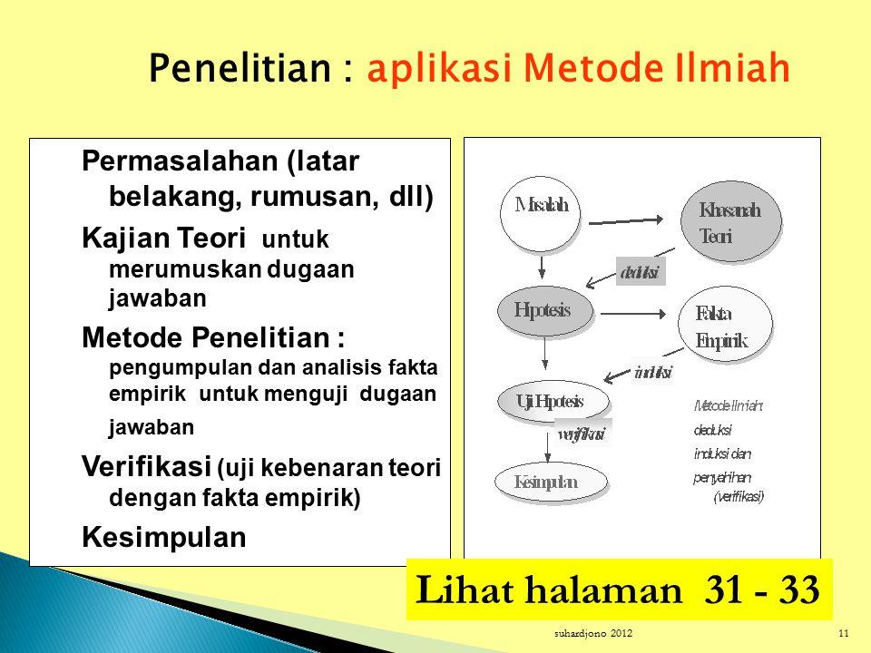 suhardjono 201210 penelitian ( riset, research ) merupakan kegiatan kajian suatu masalah dengan menggunakan metode ilmiah.