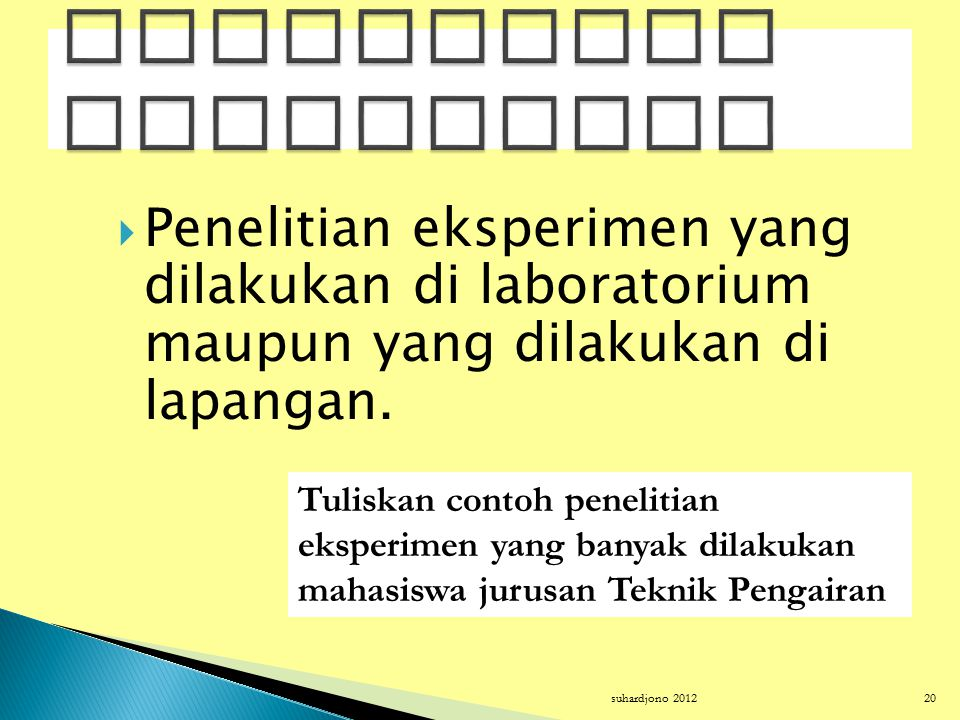  Jelaskan macam penelitian deskriptif  Berikan contoh penelitian deskriptif dalam bidang teknik pengairan suhardjono 201219