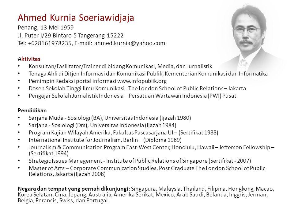 Ahmed Kurnia Soeriawidjaja Penang, 13 Mei 1959 Jl. Puter I/29 Bintaro 5 Tangerang 15222 Tel: +628161978235, E-mail: ahmed.kurnia@yahoo.com Aktivitas K
