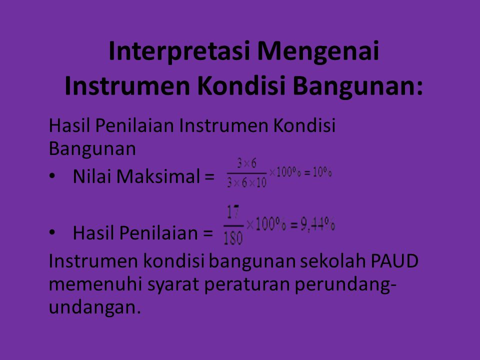 Interpretasi Mengenai Instrumen Kondisi Bangunan: Hasil Penilaian Instrumen Kondisi Bangunan Nilai Maksimal = Hasil Penilaian = Instrumen kondisi bang