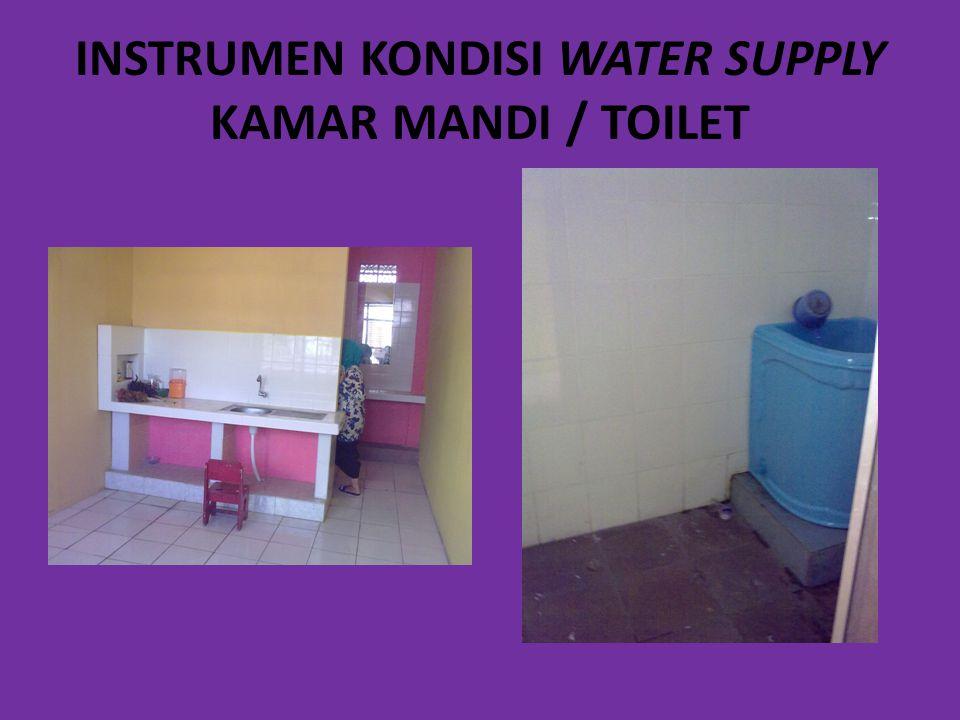 INSTRUMEN KONDISI WATER SUPPLY KAMAR MANDI / TOILET