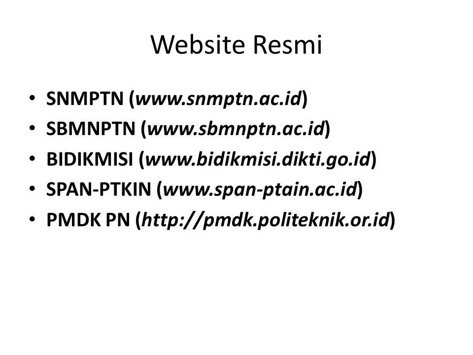 Website Resmi SNMPTN (www.snmptn.ac.id) SBMNPTN (www.sbmnptn.ac.id) BIDIKMISI (www.bidikmisi.dikti.go.id) SPAN-PTKIN (www.span-ptain.ac.id) PMDK PN (http://pmdk.politeknik.or.id)