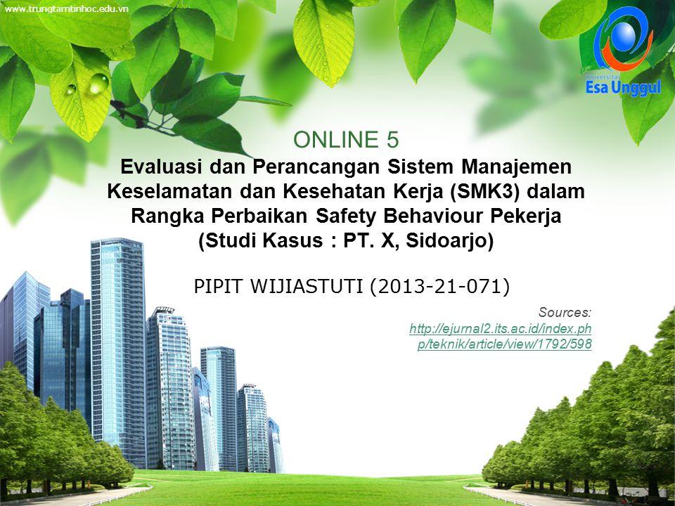 www.trungtamtinhoc.edu.vn ONLINE 5 Evaluasi dan Perancangan Sistem Manajemen Keselamatan dan Kesehatan Kerja (SMK3) dalam Rangka Perbaikan Safety Behaviour Pekerja (Studi Kasus : PT.