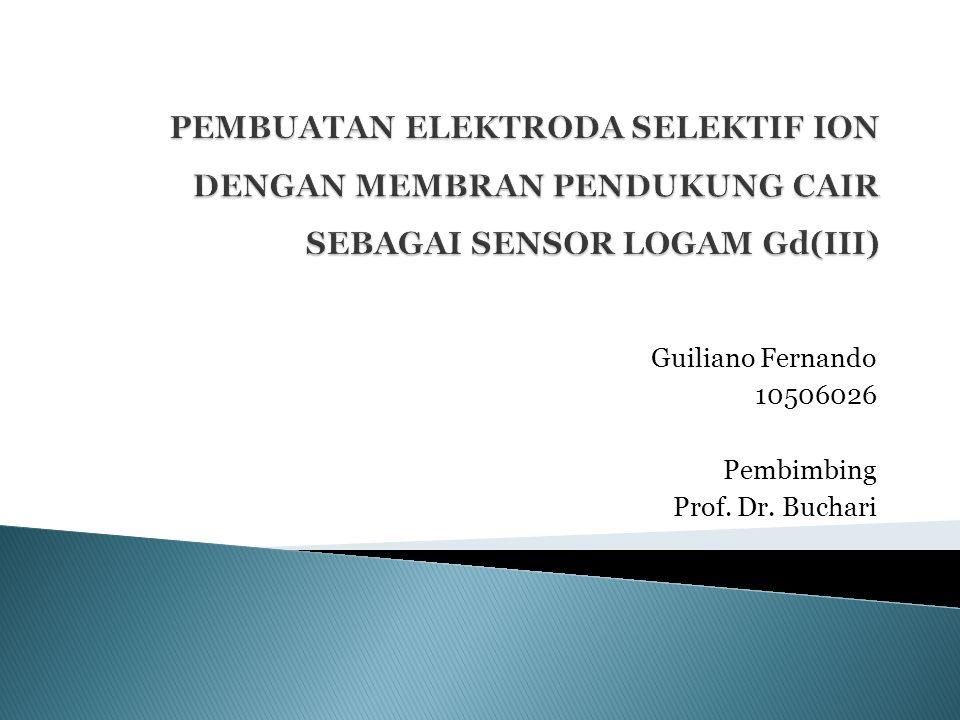 Guiliano Fernando 10506026 Pembimbing Prof. Dr. Buchari