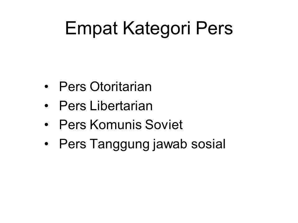 Empat Kategori Pers Pers Otoritarian Pers Libertarian Pers Komunis Soviet Pers Tanggung jawab sosial