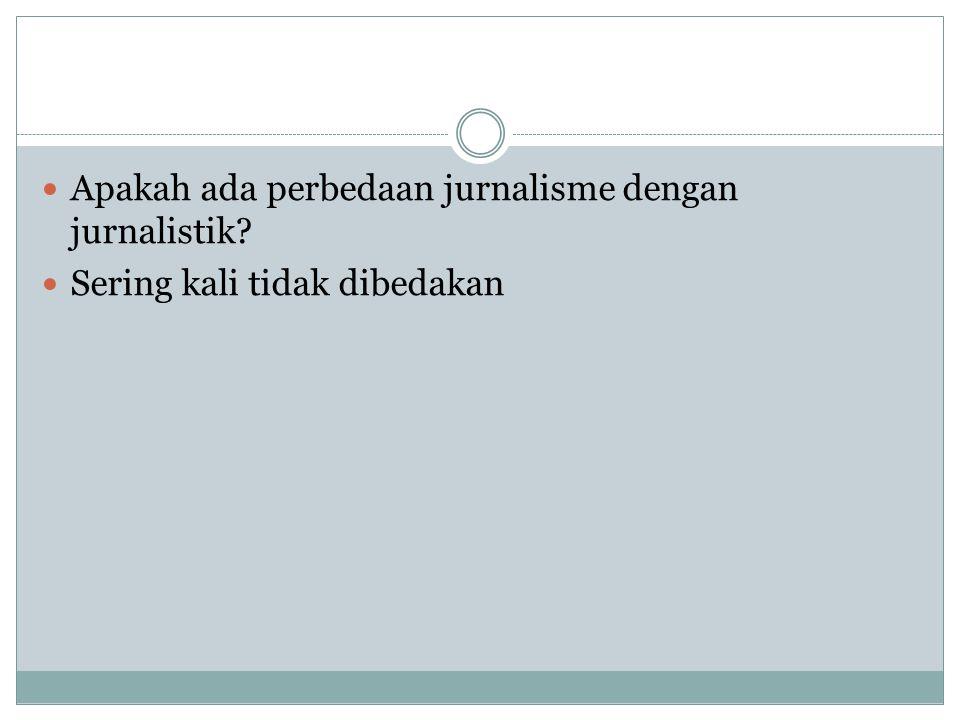 RUANG LINGKUP JURNALISME Jurnalisme Cetak (surat kabar, tabloid, majalah) Jurnalisme Siaran (TV, radio) Jurnalisme Online