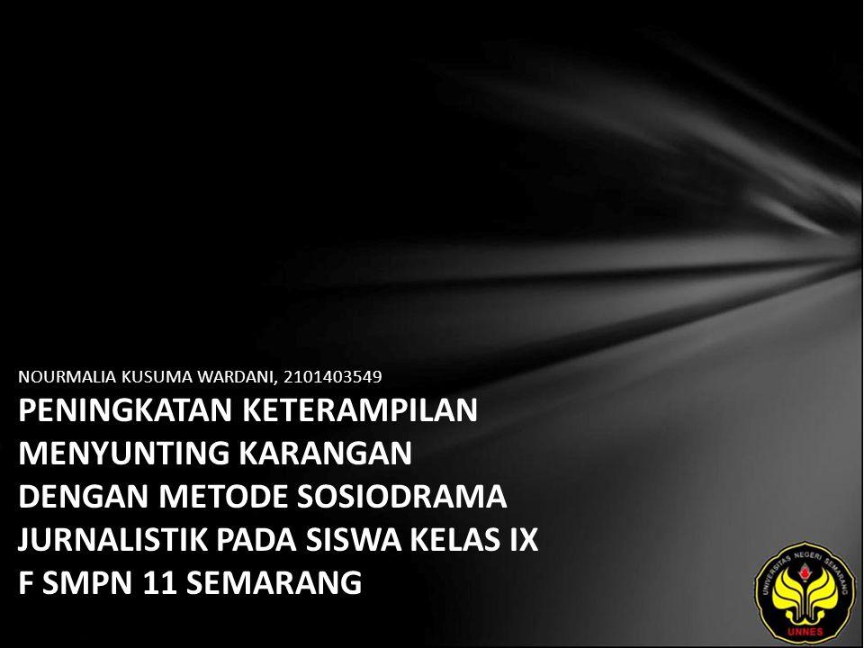 NOURMALIA KUSUMA WARDANI, 2101403549 PENINGKATAN KETERAMPILAN MENYUNTING KARANGAN DENGAN METODE SOSIODRAMA JURNALISTIK PADA SISWA KELAS IX F SMPN 11 SEMARANG
