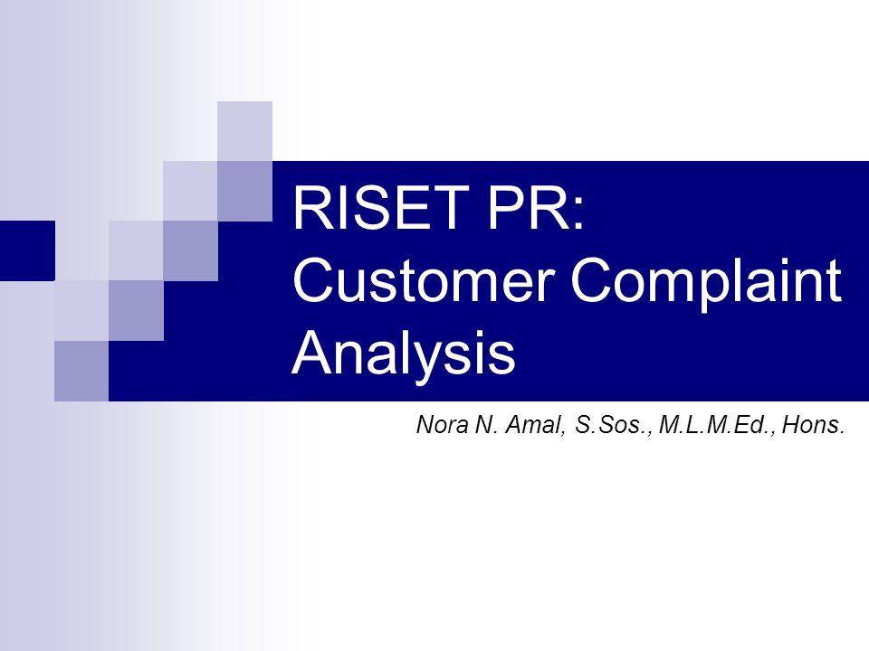 RISET PR: Customer Complaint Analysis Nora N. Amal, S.Sos., M.L.M.Ed., Hons.