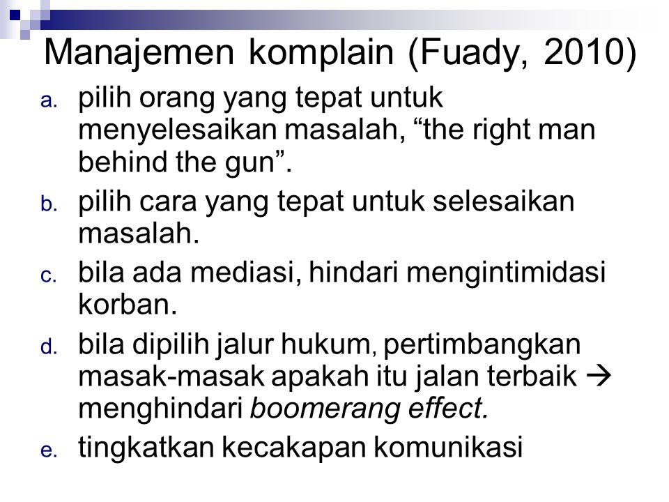 Manajemen komplain (Fuady, 2010) a.