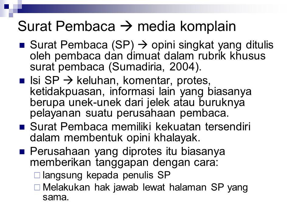 Surat Pembaca  media komplain Surat Pembaca (SP)  opini singkat yang ditulis oleh pembaca dan dimuat dalam rubrik khusus surat pembaca (Sumadiria, 2004).
