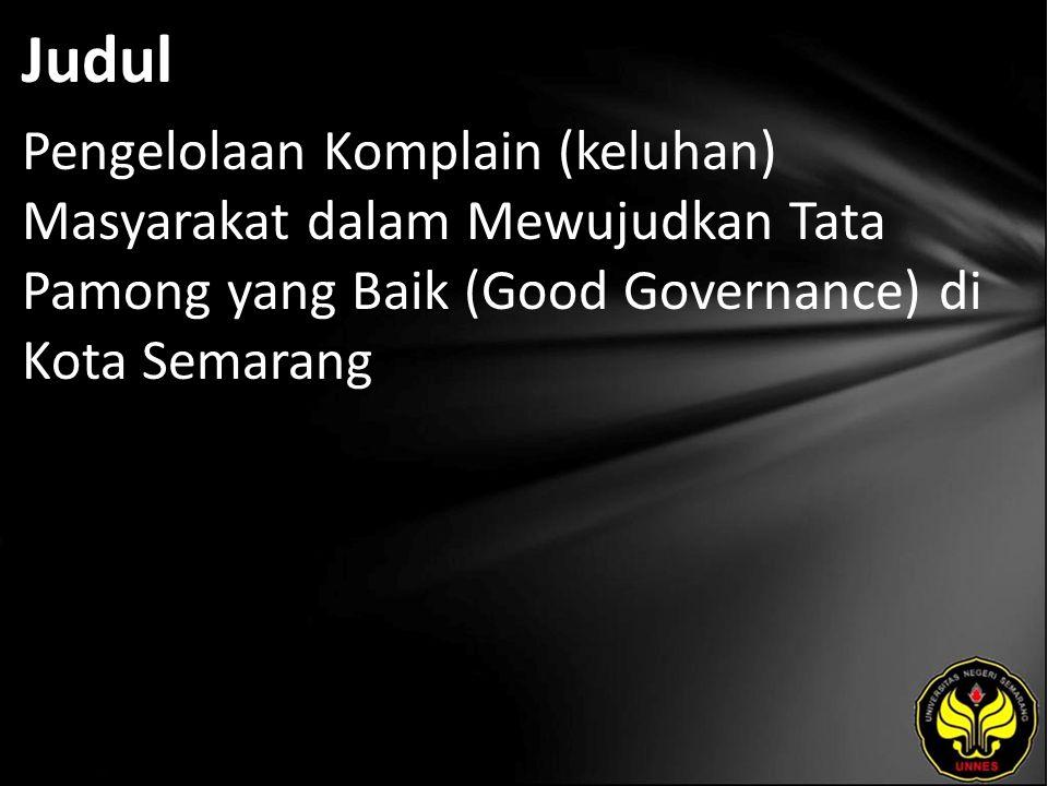 Abstrak Pemerintah sebagai pemegang mandat dari masyarakat dalam penyelenggaraan pelayanan publik, diharapkan dapat memberikan pelayanan kepada masyarakat yang lebih baik dan demokratis, sesuai dengan harapan dan tuntutan warganegara.