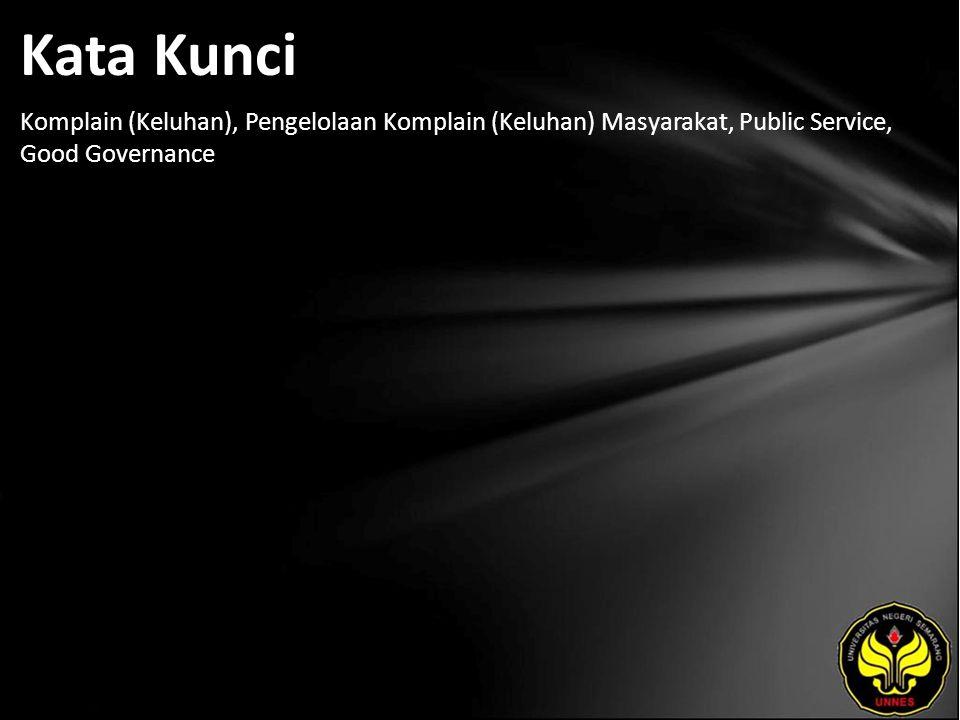 Kata Kunci Komplain (Keluhan), Pengelolaan Komplain (Keluhan) Masyarakat, Public Service, Good Governance