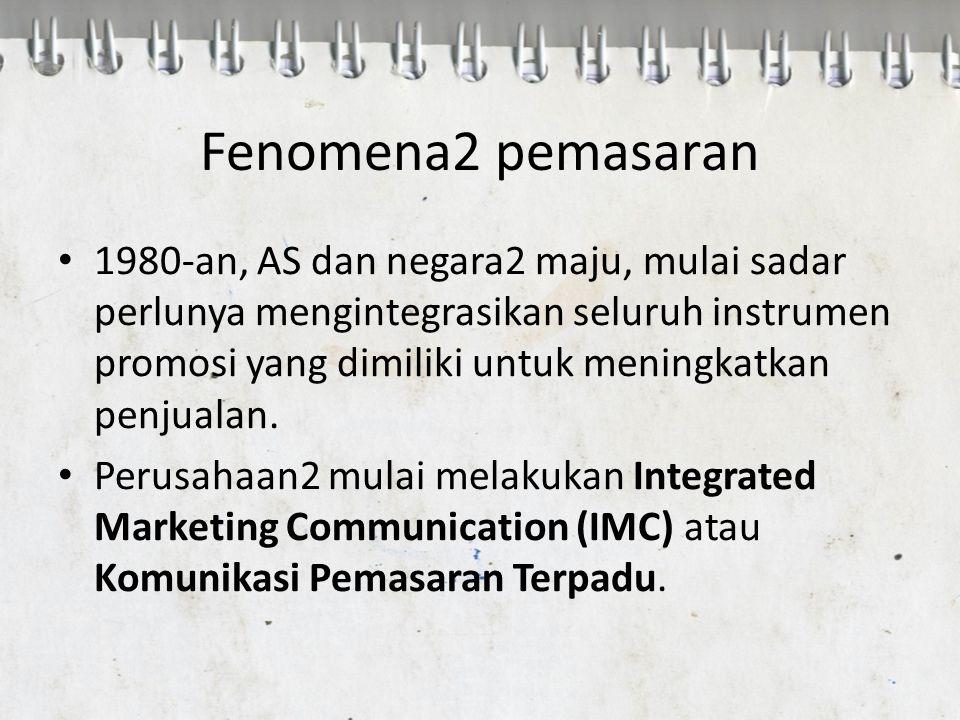 Fenomena2 pemasaran 1980-an, AS dan negara2 maju, mulai sadar perlunya mengintegrasikan seluruh instrumen promosi yang dimiliki untuk meningkatkan pen