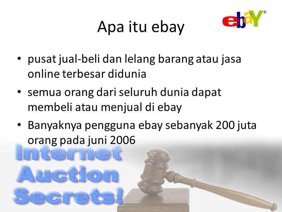 Apa itu ebay pusat jual-beli dan lelang barang atau jasa online terbesar didunia semua orang dari seluruh dunia dapat membeli atau menjual di ebay Banyaknya pengguna ebay sebanyak 200 juta orang pada juni 2006