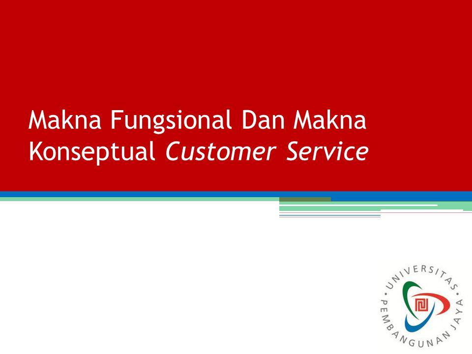 Makna Fungsional Dan Makna Konseptual Customer Service 6
