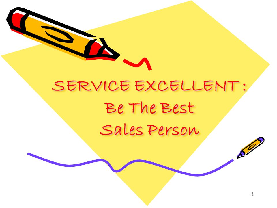 1 SERVICE EXCELLENT : Be The Best Sales Person