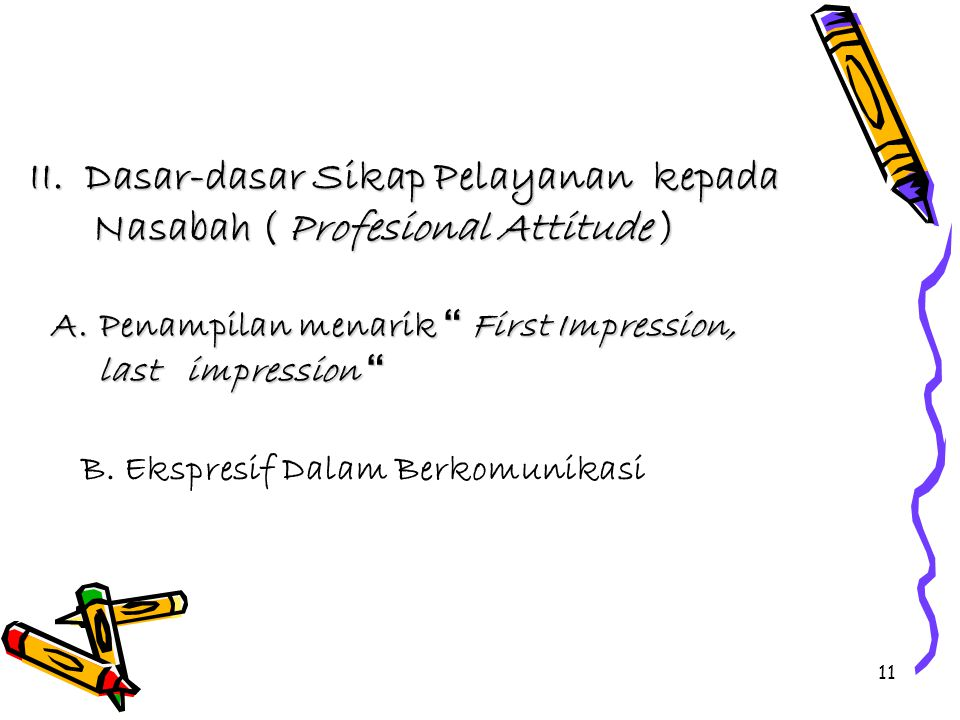 10 PEOPLE SYSTEMPRODUCT - Cepat - Mudah - Canggih -smile, -polite/sopan - responsive - enthusiastic PHYSICAL - Bersih - Nyaman - Informatif 4 elements Service excellent - Menarik - Fleksibel - simple PKPU