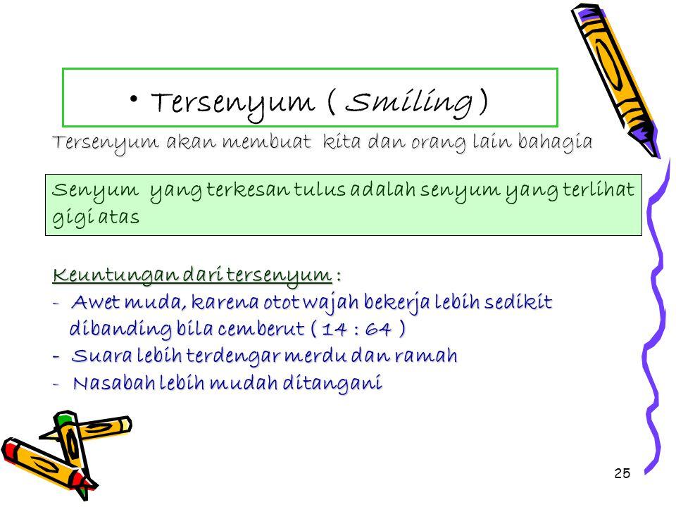 24 B. Ekspresif Dalam berkomunikasi Tersenyum ( Smiling ) Ekspresi muka ( Facial Expression ) Tatapan mata ( Way of using the eyes). Pengendalian Suar