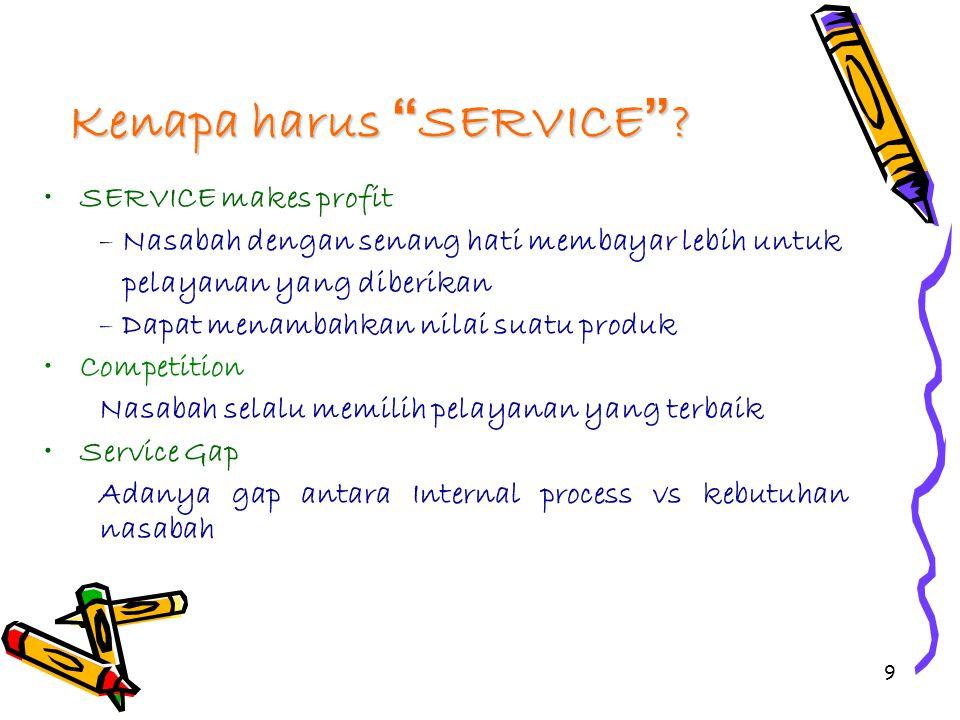 9 Kenapa harus SERVICE .