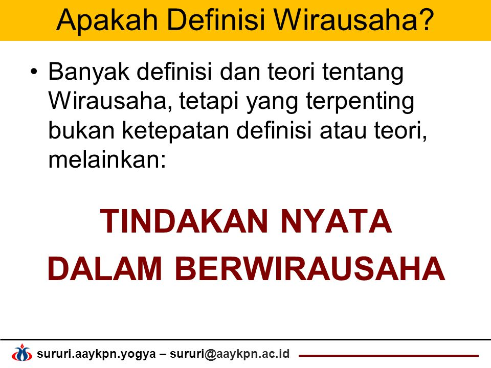 sururi.aaykpn.yogya – sururi@aaykpn.ac.id Apakah Definisi Wirausaha.
