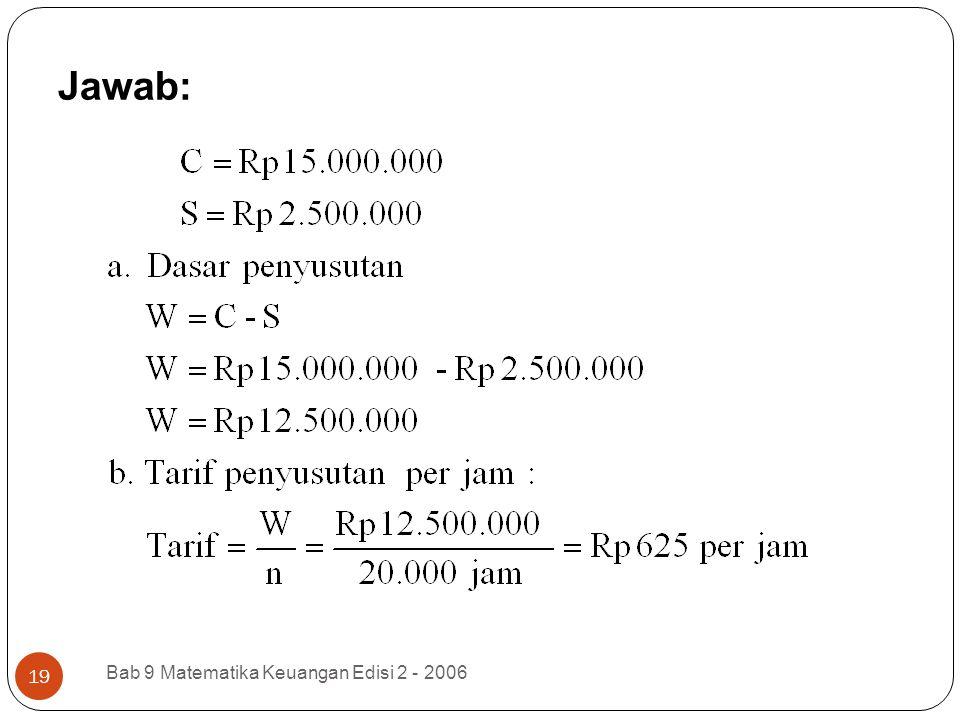 Jawab: Bab 9 Matematika Keuangan Edisi 2 - 2006 19