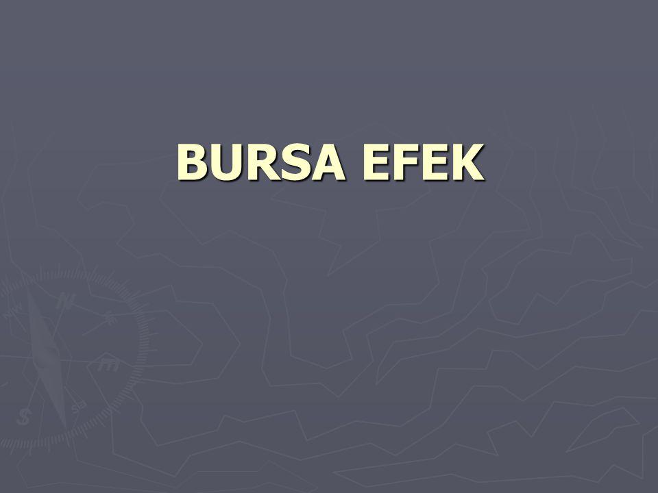Definisi ► Bursa efek atau bursa saham adalah sebuah pasar yang berhubungan dengan pembelian dan penjualan efek atau saham perusahaan serta obligasi pemerintah.