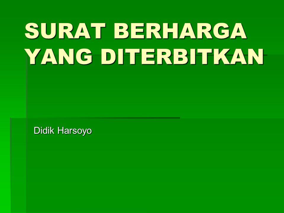 SURAT BERHARGA YANG DITERBITKAN Didik Harsoyo