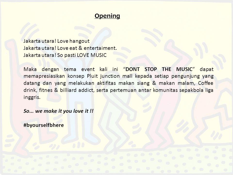Opening Jakarta utara. Love hangout Jakarta utara.