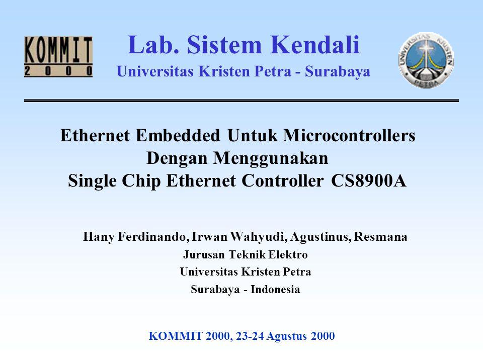 KOMMIT 2000, 23-24 Agustus 20002 Agenda: Pendahuluan CS8900A dan 10BaseT Perancangan perangkat keras Perancangan perangkat lunak Pengujian sistem Diskusi